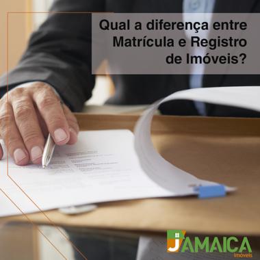 Qual a diferença entre Matrícula e Registro de Imóveis?