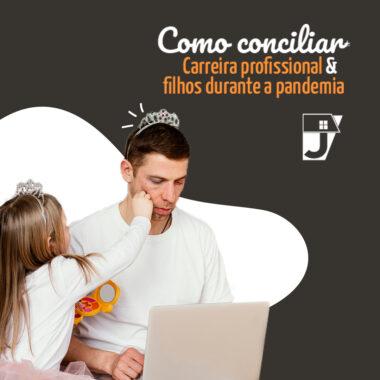 Como conciliar a carreira profissional e os filhos durante a pandemia?